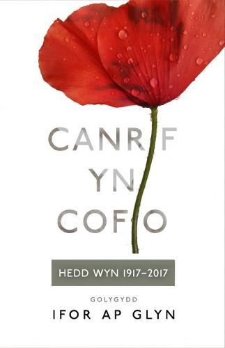 Canrif yn Cofio - Hedd Wyn 1917-2017 (Paperback)