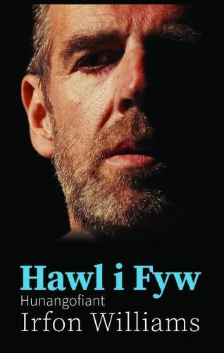 Hawl i Fyw - Hunangofiant Irfon Williams (Paperback)