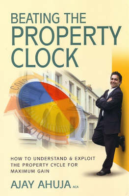 Beating the Property Clock: How to Understand and Exploit the Property Clock for Maximum Gain (Paperback)