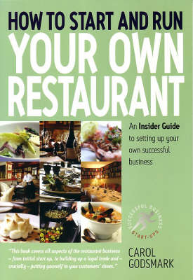 How To Start and Run Your Own Restaurant: An Insider Guide to Setting Up Your Own Successful Business - Small Business Start-Ups (Paperback)