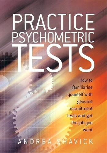 Practice Psychometric Tests: How to Familiarise Yourself with Genuine Recruitment Tests and Get the Job you Want (Paperback)