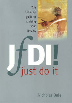 JFDI: The Definitive Guide To Realising Your Dreams (Paperback)