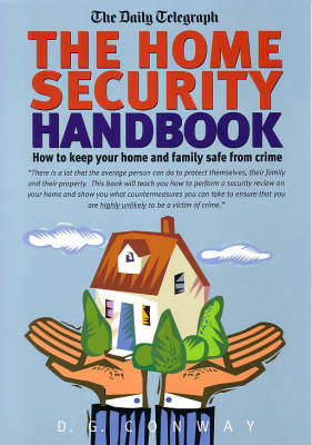 The Home Security Handbook: How to Keep Your Home and Family Safe from Crime (Paperback)