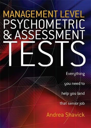 Management Level Psychometric and Assessment Tests: Everything You Need to Help You Land That Senior Job (Paperback)