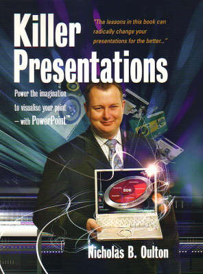 Killer Presentations: Power the imagination to visualise your point with PowerPoint (Paperback)