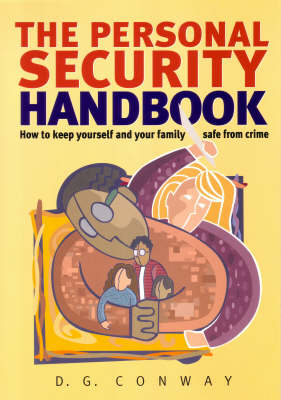 The Personal Security Handbook: How to Keep Yourself and Your Family Safe From Crime (Paperback)