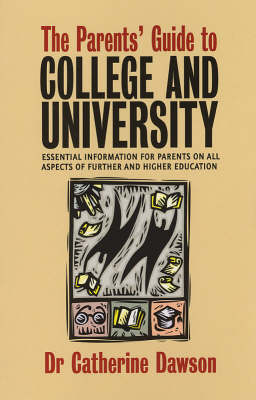 The Parents Guide to College and University: Essential Information for Parents on All Aspects of Further and Higher Education (Paperback)