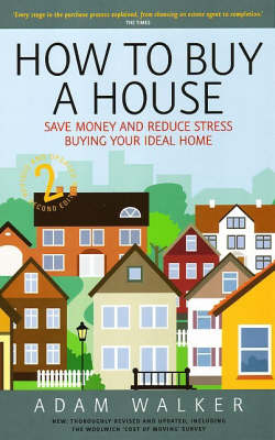 How to Buy a House: A Step-by-step Guide to Buying Your Ideal Home (Paperback)