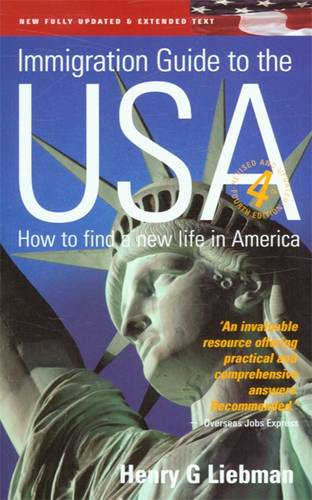 The Immigration Guide to the USA: How to Find a New Life in America (Paperback)
