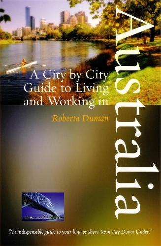 A City by City Guide to Living and Working in Australia (Paperback)