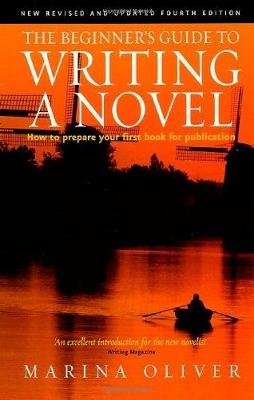 The Beginner's Guide to Writing a Novel 4th Edition: How to Prepare Your First Book for Publication (Paperback)
