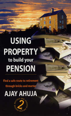 Using Property to Build Your Pension: Find a Safe Route to Retirement Through Bricks and Mortar (Paperback)