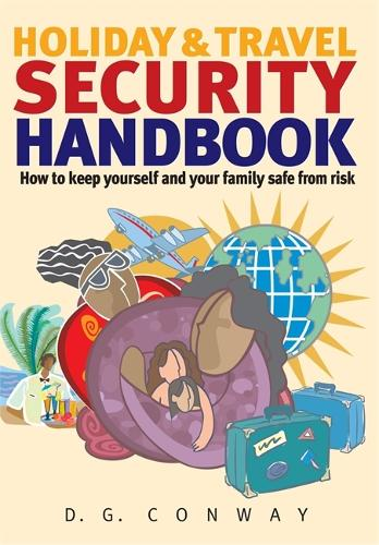 Holiday & Travel Security Handbook: How to Keep Yourself and Your Family Safe from Risk (Paperback)