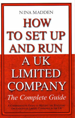 How to Set Up and Run a UK Limited Company: The Complete Guide (Paperback)