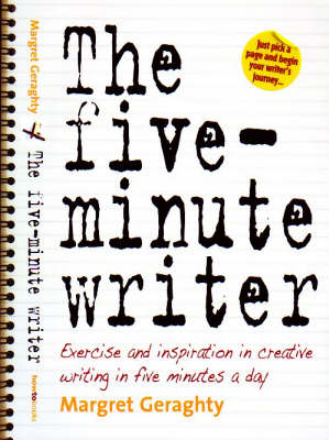 The Five-minute Writer: Exercise and Inspiration in Creative Writing in Five Minutes a Day (Paperback)