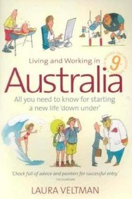 Living Working In Australia 9th Edition: All You Need to Know for Starting a New Life 'down Under' (Paperback)