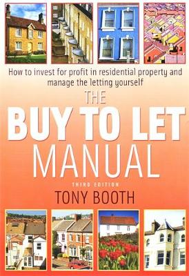 The buy To Let Manual 3rd Edition: How to invest for profit in residential property and manage the letting yourself (Paperback)