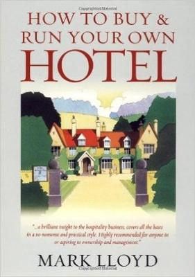 How To Buy and Run Your Own Hotel (Paperback)