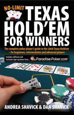 No Limit Texas Hold 'em for Winners: The Complete Poker Player's Guide to No-limit Texas Hold'em - for Beginners, Intermediates and Advanced Players (Paperback)