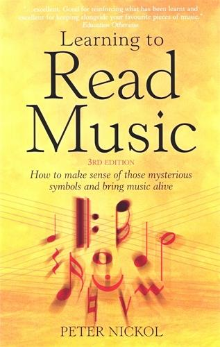 Learning to Read Music: How to Make Sense of Those Mysterious Symbols and Bring Music Alive (Paperback)