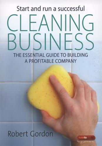 Start and Run a Successful Cleaning Business: The Essential Guide to Building a Profitable Company (Paperback)