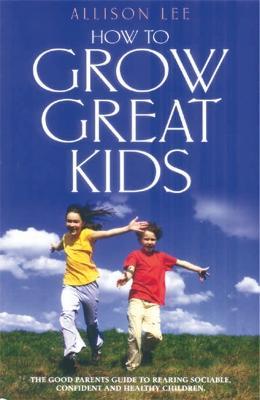 Grow Great Kids (Paperback)