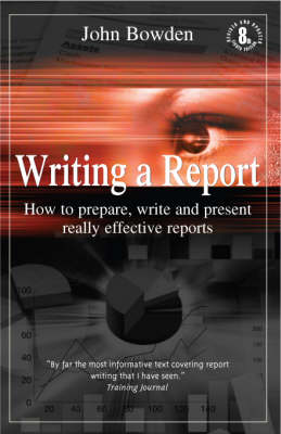 Writing a Report: How to Prepare, Write and Present Really Effective Reports (Paperback)