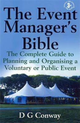 The Event Manager's Bible 3rd Edition: The Complete Guide to Planning and Organising a Voluntary or Public Event (Paperback)