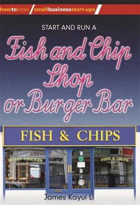 Start and Run a Fish and Chip Shop or Burger Bar (Paperback)