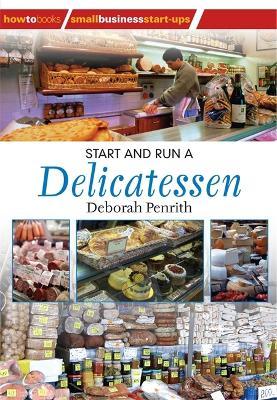 Start and Run A Delicatessen (Paperback)