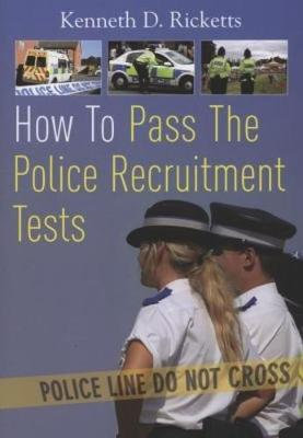 How to Pass The Police Recruitment Tests (Paperback)