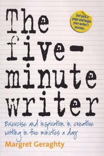 The Five-Minute Writer 2nd Edition: Exercise and Inspiration in Creative Writing in Five Minutes a Day (Paperback)