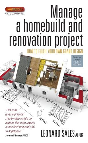 Manage a Homebuild and Renovation Project 4th Edition: How to Fulfil Your Own Grand Design (Paperback)