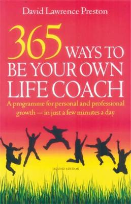 365 Ways To Be Own Life Coach, 2nd Edition: A Programme for Personal and Professional Growth - for Just a Few Minutes Every Day (Paperback)