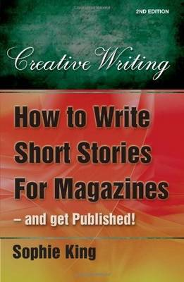 How to Write Short Stories for Magazines: ..and Get Them Published! (Paperback)