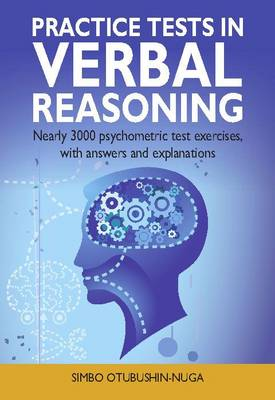 Practice Tests in Verbal Reasoning: Nearly 3000 Psychometric Test Exercises, with Answers and Explanations (Paperback)