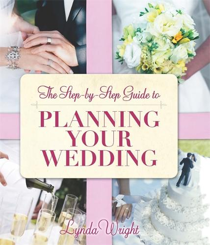 The Step-by-Step Guide To Planning Your Wedding (Paperback)