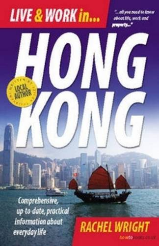 Live & Work in Hong Kong: Comprehensive, Up-to-Date, Pracitcal Information About Everyday Life (Paperback)