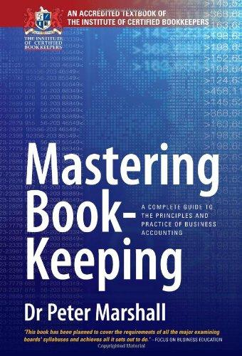 Mastering Book-Keeping 9th Edition: A Complete Guide to the Principles and Practice of Business Accounting (Paperback)