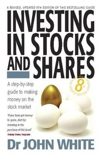 Investing In Stocks & Shares 8th Edition: A Step-by-step Guide to Making Money on the Stock Market (Paperback)