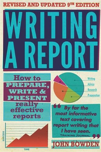 Writing A Report, 9th Edition: How to Prepare, Write & Present Really Effective Reports (Paperback)