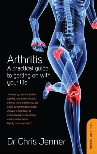 Arthritis: A Practical Guide to Getting on With Your Life (Paperback)