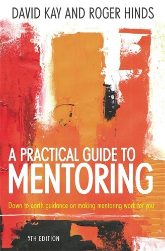 A Practical Guide To Mentoring 5e: Down to earth guidance on making mentoring work for you (Paperback)