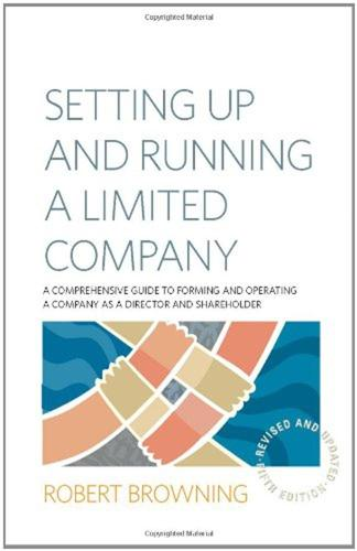 Setting Up and Running A Limited Company 5th Edition: A Comprehensive Guide to Forming and Operating a Company as a Director and Shareholder (Paperback)