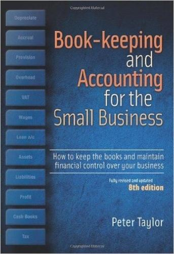 Book-Keeping & Accounting For the Small Business, 8th Edition: How to Keep the Books and Maintain Financial Control Over Your Business (Paperback)