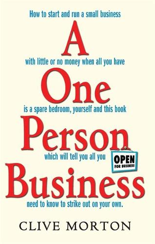 One Person Business: How To Start A Small Business (Paperback)