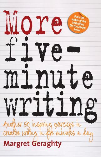 More Five Minute Writing: 50 Inspiring Exercises In Creative Writing in Five Minutes a Day (Paperback)