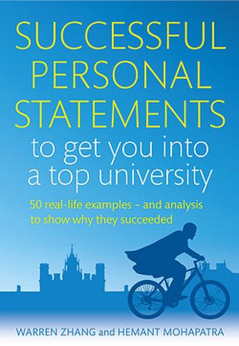 Successful Personal Statements to Get You into a Top University: 50 Real-life Examples and Analysis to Show Why They Succeeded (Paperback)