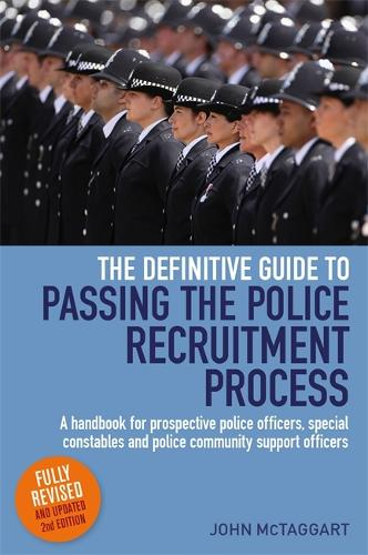 The Definitive Guide To Passing The Police Recruitment Process 2nd Edition: A handbook for prospective police officers, special constables and police community support officers (Paperback)