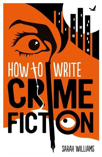 How To Write Crime Fiction (Paperback)